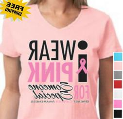 Breast Cancer awareness I Wear Pink For Someone Special Wome