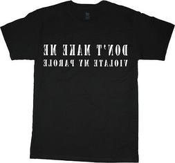 Funny saying tee shirt for men cool shirts parole decal t-sh