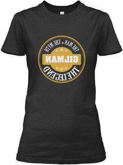 Gilman The Man Myth Legend Name S Gildan Women's Tee T-Shirt