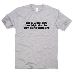 I'm Right - funny T-shirts mens humour womens sarcastic top