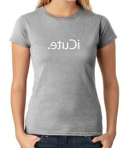 iCute JUNIOR'S T-shirt Gift idea for cute people GIRL'S Tee