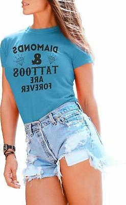 T Shirts for Women Diamonds and Tattoos are Forever Style In