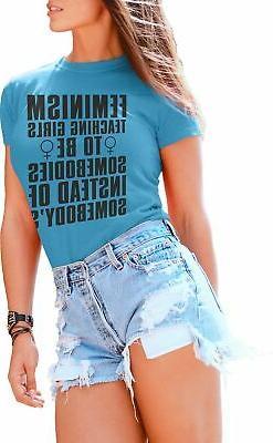 T Shirts for Women Feminism Teaching Girls to Be Sombodies N