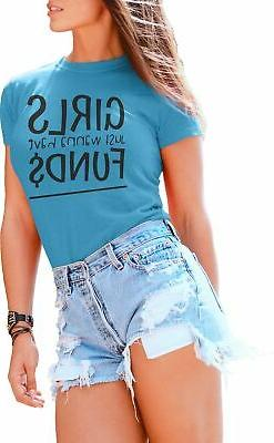 T Shirts for Women Girls Just Wanna Have Fund$ Funds Fun Fun
