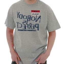 Nobodys Perfect Funny Sarcastic Inspirational Mens T-Shirts