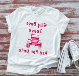 Silly Boys Jeeps Are For Girls, Men's and Women's White T-sh